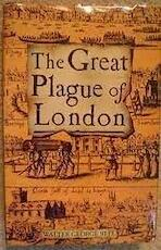 The Great Plague of London - Walter George Bell (ISBN 9781858912189)