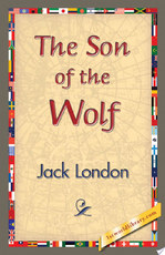 The Son of the Wolf - Jack London (ISBN 9781421833750)