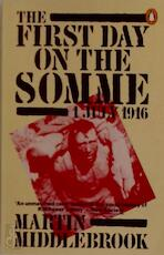 The first day on the Somme, 1 July 1916 - Martin Middlebrook (ISBN 9780140068832)