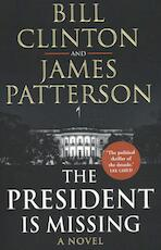 The President is Missing - Bill Clinton, James Patterson (ISBN 9781780898407)