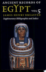 Ancient Records of Egypt: Supplementary bibliographies and indices - James Henry Breasted (ISBN 9780252069918)