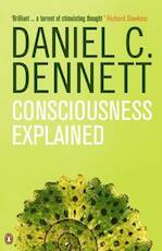 Consciousness explained - Daniel C. Dennett (ISBN 9780140128673)