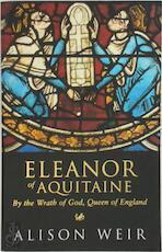 Eleanor of Aquitaine - Alison Weir (ISBN 9780712673174)