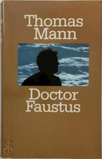 Doctor Faustus - Thomas Mann (ISBN 9789029530071)
