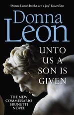 Unto Us a Son Is Given - donna leon (ISBN 9781787463202)