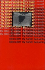 My Mother - Kathy Acker (ISBN 9780802134035)