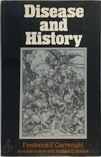 Disease And History - Frederick F. Cartwright, Michael Biddiss (ISBN 9780756778385)
