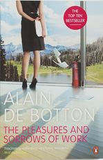 The pleasures and sorrows of work - Alain de Botton (ISBN 9780141027913)