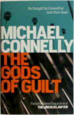 Gods of Guilt - Michael Connelly (ISBN 9781409128731)
