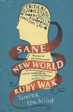 Sane New World: Taming The Mind - ruby wax (ISBN 9781444755749)