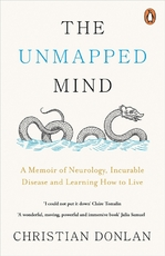 Unmapped mind: A memoir of neurology, incurable disease and learning how to live - Christian Donlan (ISBN 9780241980934)