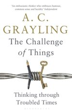 Challenge of Things - A C Grayling (ISBN 9781408864623)
