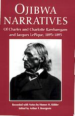 Ojibwa Narratives of Charles and Charlotte Kawbawgam and Jacques LePique, 1893-1895 - Charles Kawbawgam, Marquette County Historical Society, Jacques Lepique, Homer Huntington Kidder (ISBN 9780814325155)