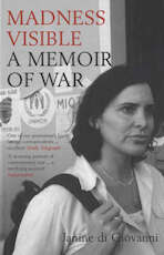 Madness Visible : A Memoir Of War - Janine Di Giovanni (ISBN 9780747568681)