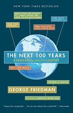 The Next 100 Years - george friedman (ISBN 9780767923057)