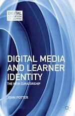 Digital Media and Learner Identity - John Potter (ISBN 9781137004857)