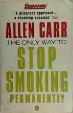 The only way to stop smoking permanently - Allen Carr (ISBN 9780140244755)