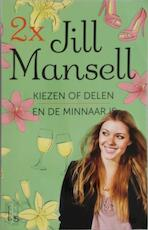 Kiezen of delen / En de minnaar is - Jill Mansell (ISBN 9789021807751)