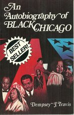 An Autobiography of Black Chicago - Dempsey J. Travis (ISBN 9780941484015)