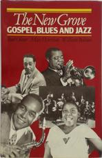 The New Grove Gospel, Blues And Jazz - Paul Oliver, Max Harrison, William Bolcom (ISBN 9780333407851)