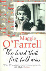 The Hand that First Held Mine - Maggie O'Farrell (ISBN 9780755308453)