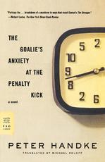 Goalie's anxiety at the penalty kick - peter handke (ISBN 9780374531065)