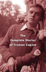 The Complete Stories Of Truman Capote - Truman Capote (ISBN 9781400096916)