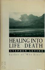 Healing Into Life and Death - Stephen Levine (ISBN 9780946551484)