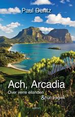 Ach, Arcadia - Paul Dentz (ISBN 9789464242980)