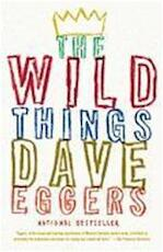 The Wild Things - Dave Eggers (ISBN 9780307475466)