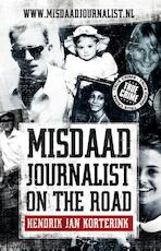 Misdaadjournalist on the road - Hendrik Jan Korterink (ISBN 9789089750365)