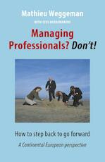 Managing professionals? Don't! - Mathieu Weggeman (ISBN 9789492004079)