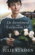 De dienstmeid van Fairbourne Hall - Julie Klassen (ISBN 9789029717649)