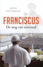 Franciscus - Hein Stufkens (ISBN 9789020209822)