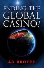 Ending the Global Casino ? - Ad Broere (ISBN 9789059724730)