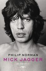 Mick Jagger - Philip Norman (ISBN 9789400400658)