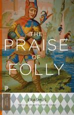 The Praise of Folly - desiderius erasmus (ISBN 9780691165646)