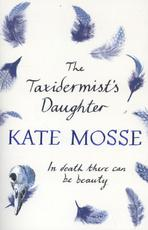 The Taxidermist's Daughter - Kate Mosse (ISBN 9781409153764)