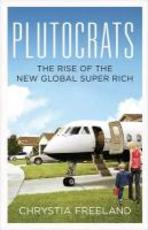 Plutocrats - Chrystia Freeland (ISBN 9781846142529)
