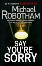 Say You're Sorry - Michael Robotham (ISBN 9780751547191)