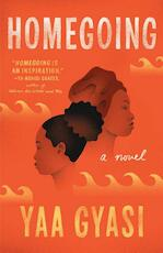 Homegoing - yaa gyasi (ISBN 9781101971062)
