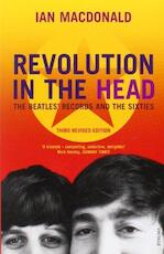 Revolution in the Head The Beatles records and the sixties - Ian Macdonald (ISBN 9780099526797)