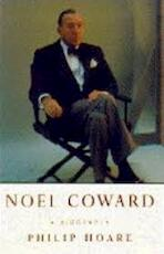 Noel Coward : A Biography
