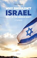 Why shouldn't Israel exist in the middle East / deel a synopsis - Hans Jansen (ISBN 9789463382526)
