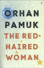 The Red-Haired Woman - orhan pamuk (ISBN 9780571330300)