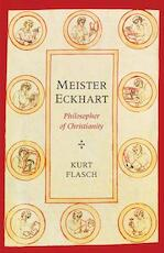 Meister Eckhart - Philosopher of Christianity - kurt flasch (ISBN 9780300204865)
