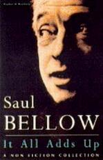 It All Adds Up - Saul Bellow