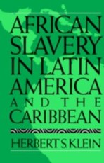 African slavery in Latin America and the Caribbean - Herbert S. Klein (ISBN 9780195038385)