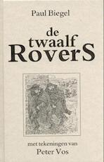 De twaalf rovers - Paul Biegel (ISBN 9789025101909)