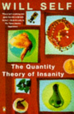 The Quantity Theory of Insanity - Will Self (ISBN 9780140234015)